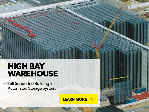HIGH BAY WAREHOUSE. Self Supported Building + Automated Storage System.