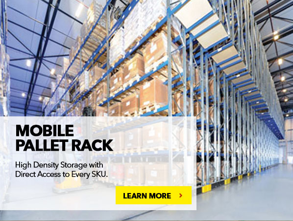 MOBILE PALLET RACK. High Density Storage with Direct Access to every SKU.
