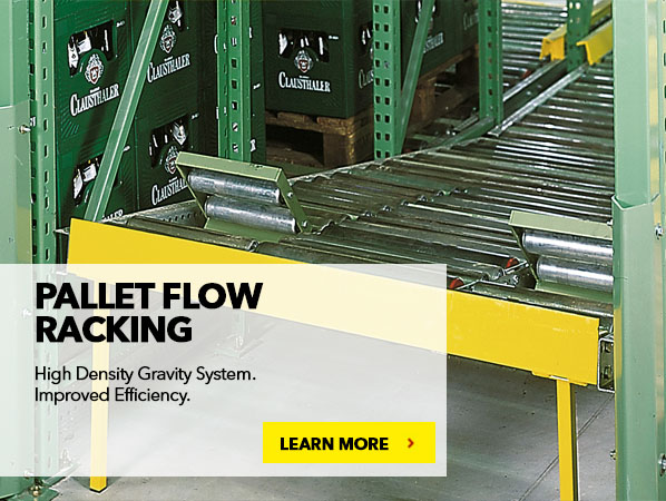 PALLET FLOW RACKING. High Density Gravity System. Improved Efficiency.