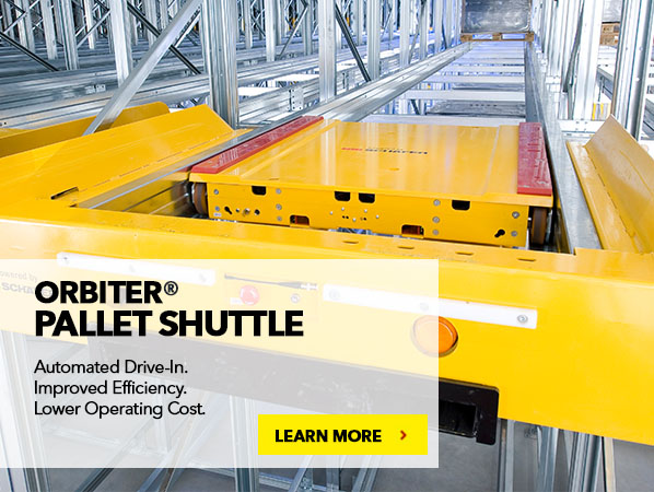 ORBITER® PALLET SHUTTLE. Automated Drive-In. Improved Efficiency. Lower Operating Cost.