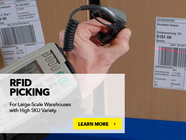 RFID PICKING. For Large-Scale Warehouses with High SKU Variety.